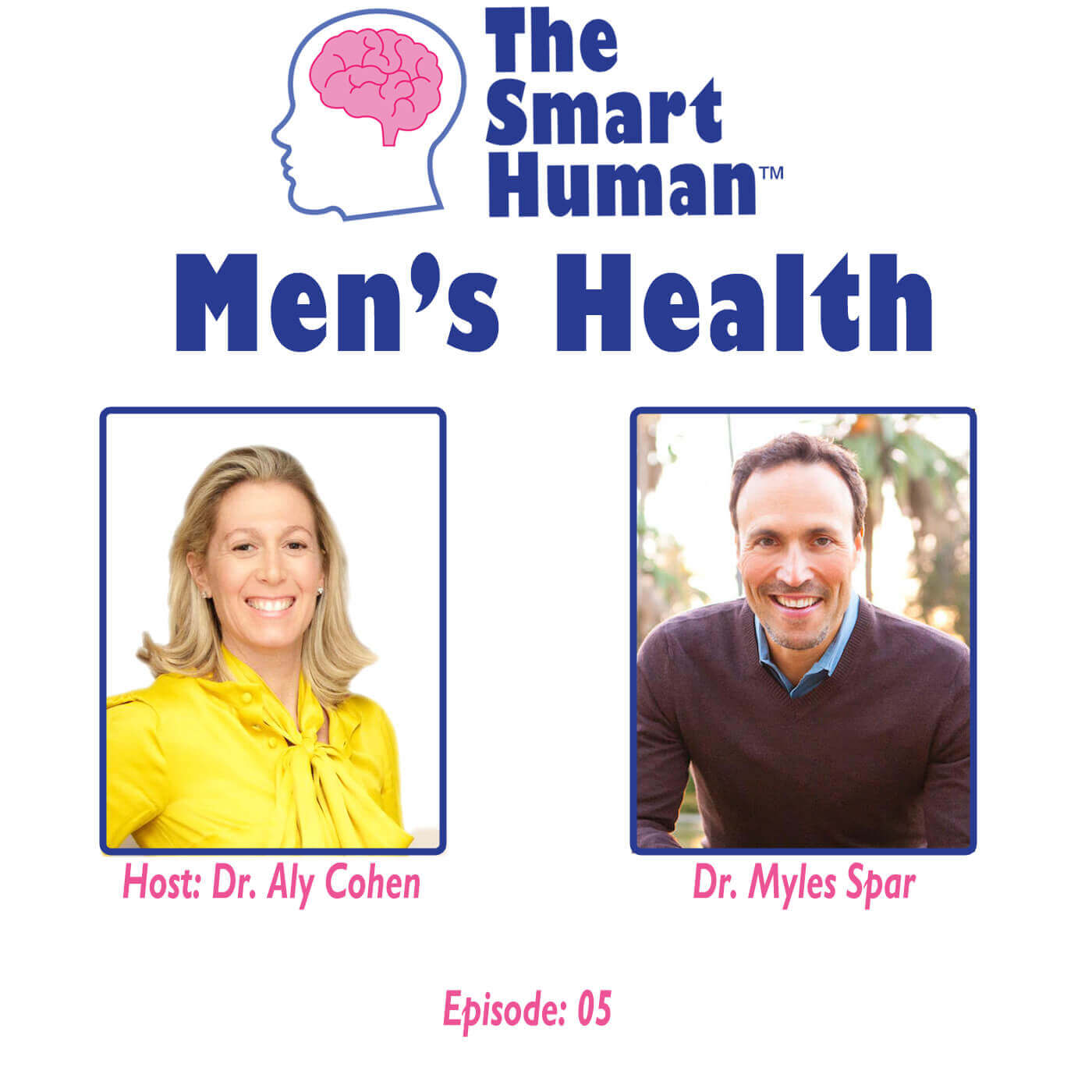 The Smart Human Podcast with Dr Aly Cohen & Dr Miles Spar