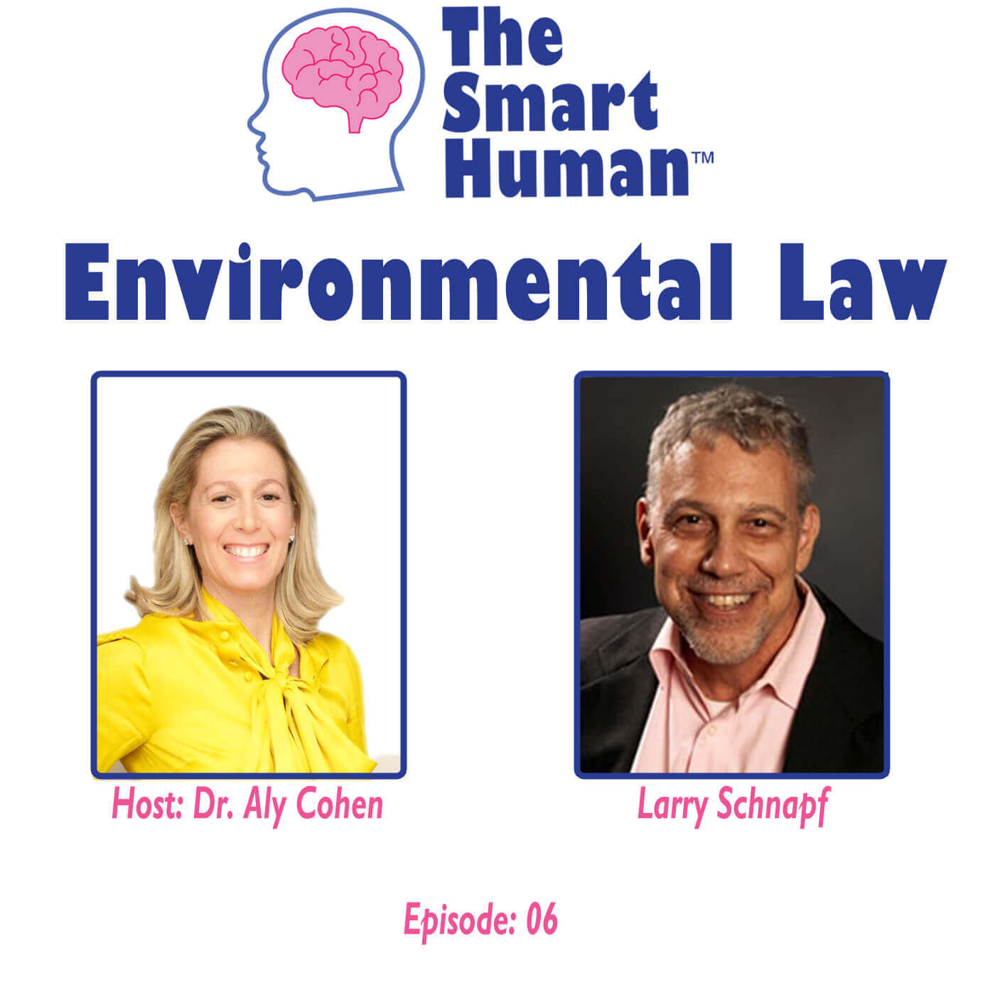 Environmental Law with guest Larry Schnapf – The Smart Human Podcast #6