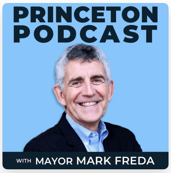 Princeton Podcast with Mayor Mark Freda