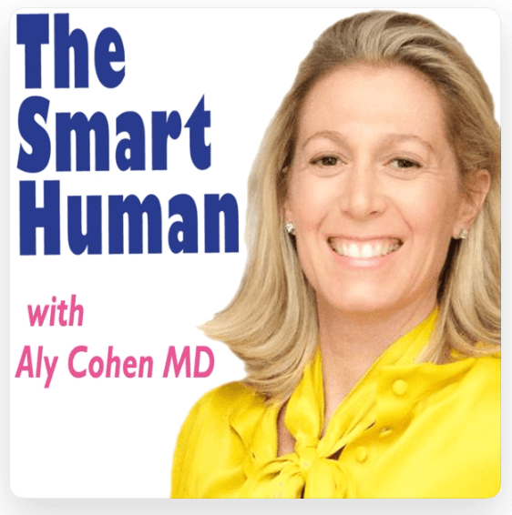 The Smart Human Podcast with Aly Cohen MD